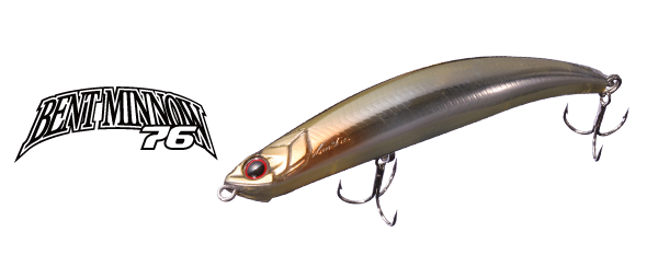 BENT MINNOW 76 F