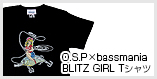 O.S.P×bassmania BLITZ GIRL Tシャツ